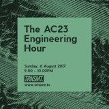 The AC23 Engineering Hour - 06.08.17 - TRNSMT.TV Podcast 004