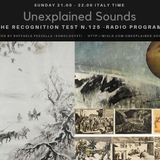 Unexplained Sounds - The Recognition Test # 125