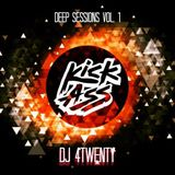 Kick Ass - Dj 4Twenty / Deep Sessions Vol.1