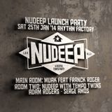 NuDeep Launch night at the Rhythm Factory with guest warm up DJ Serge Amos 25/1/14 Part 1