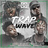 @DJDAYDAY_ / Trap Wave Vol 2