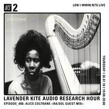 Lavender Kite Audio Research Hour w/ ra/sol (Alice Coltrane Special) - 26th July 2018