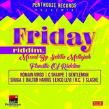 Friday Riddim (penthouse records 2017) Mixed By SELEKTA MELLOJAH FANATIC OF RIDDIM
