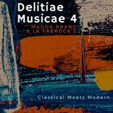Delitiae Musicae 4 (Classical meets Modern) with Magda Brand