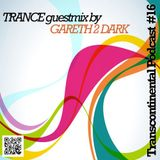 Trans - Continental Podcast 16 - GARETH 2 DARK Guest Mix