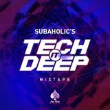 "Subaholic's presents ""TECH IT DEEP"""