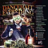 DJ Fearless - Fuego - Dancehall A Mi Everything Mixtape (Dancehall, Hip-Hop Mixtape 2016)