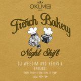 Dj Weedim & Keurvil - French Bakery Night Shift EP05 #OKLMradio (05/02/16)