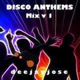 Disco Anthems Mix v1 by DeeJayJose