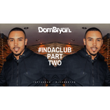 #InDaClub (Part Two) - Follow @DJDOMBRYAN