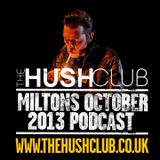 Miltons Hush Club New Spins