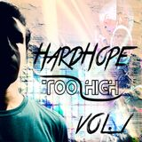 HardHope Presents ....Too High Volume 1