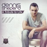 Dennis Sheperd - A Tribute To Life 30 (August)