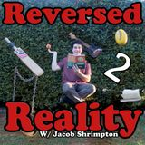 Reversed Reality: Episode 2
