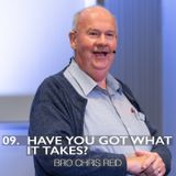 09. Have You Got What It Takes?
