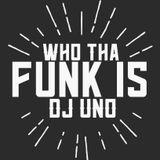 Dj Uno - The U Know Uno Funktape!