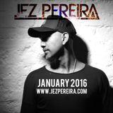 Jez Pereira #January Mix 2016