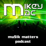 Mu5ik Matters EDM Podcast August 2016