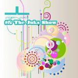 #5 The Juks Show - soulful, spiritual, sensual