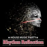 """Rhythm Reflection"" House Mix - MAR.2016 ""Soul Of A DJ"""