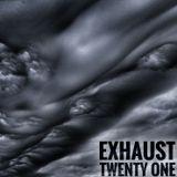 Exhaust - Twenty one