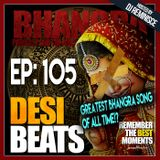 DBR 105 | The Greatest Bhangra Song of All Time?