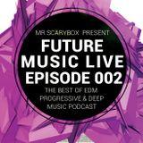 Future Music Live Podcast Episode 002