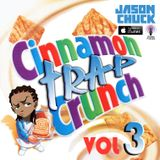 JASON CHUCK - CINNAMON TRAP CRUNCH VOL.3