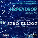 Honey Drop with Lucia Dee - EP.33 - Beats Beneath: Stro Elliot