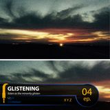 GLISTENING 04 // X Y Z