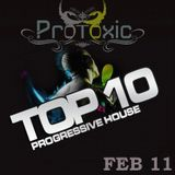 Protoxic - Progressive House Top 10  February Mix
