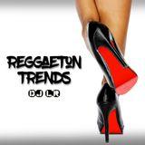 Reggaeton Trends 2018 - Mixed by Dj LR