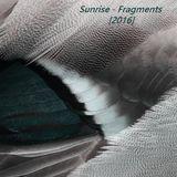 Sunrise - Fragments [2016]