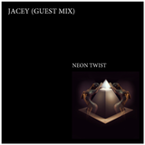 Neon Twist (Deep State Strobing) - Guest Mix By Jacey
