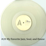 #20 My Favorite Jazz, Soul, House / Jeremy Underground,Hunee,Young Marco,James Mason,Moodymann