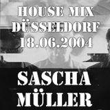 Sascha Müller - House Mix Düsseldorf 18.06.2004