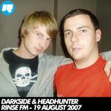 Darkside & Headhunter – Rinse FM – 19/08/2007