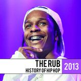 The Rub - History Of Hip Hop 2013 Mix