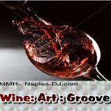 Wine : Art: Groove: 2  Dj MMR