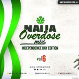Naija Overdose Mix Vol 6 [Independence Edition]