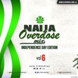 Naija Overdose Mix Vol 6 [Independence Edition]