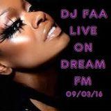 DJ FAA ....LIVE ON DREAM FM ...WWW.DREAMFMUK.COM 09/03/16