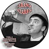 """Veranos Bizarros - Vol. 7 """"Versiones Españolas"""" - Emitido: 26 Agosto 2005 - Radio Gaucin FM"""