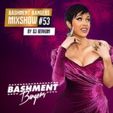 BASHMENTBANGERS MIXSHOW #53 BY DJ BERKUM (NYE PARTY MIX)