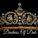 Duchess Of Dub - Living In A Dubtech House