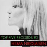 Top Five Records #2 - Hilma Nikolaisen