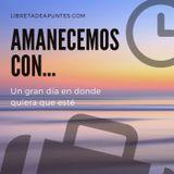 #AmanecemosCon E-56, 11 de enero de 2019