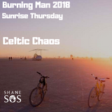 Burning Man 2018 Thursday Sunrise - Celtic Chaos