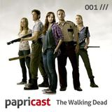 Papricast 001 /// The Walking Dead