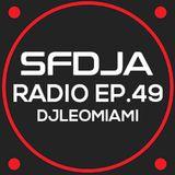SFDJA Radio Ep. 49 - djleomiami
